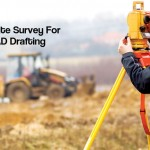 Importance Of Site Survey For Architectural CAD Drafting