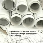 Importance Of Line And Form In Landscape Design: Architectural CAD Drafting