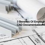 3 Benefits Of Employing Architectural CAD Documentation Services