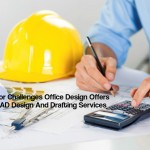 Challenges Office Design Offers For CAD Design And Drafting Services