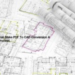 4 Issues That Make PDF To CAD Conversion A Complex Process