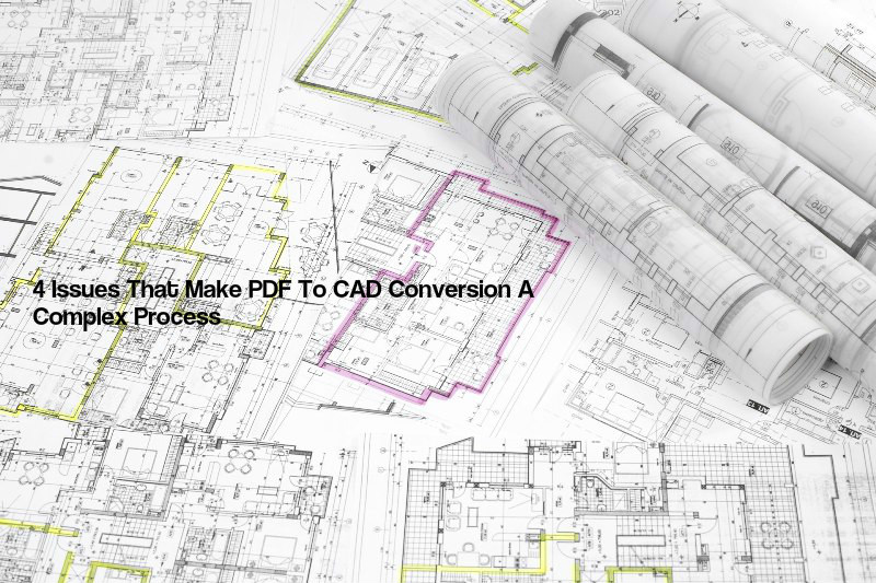 PDF To CAD Conversion A Complex Process