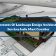 5 Elements Of Landscape Design Architectural Services India Must Consider