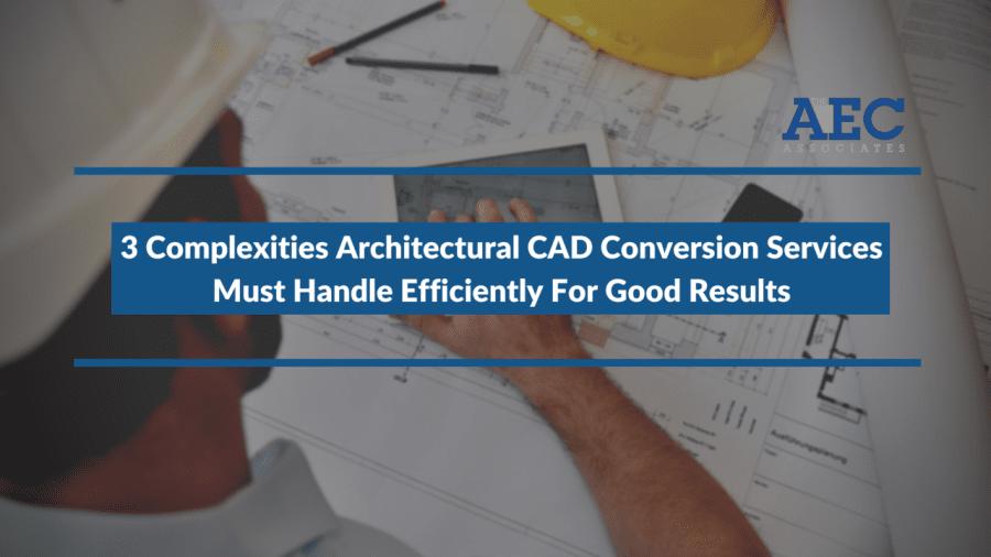 Architectural CAD Conversion Services