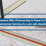 2 Reasons Why Outsourcing to Paper to CAD Conversion Services Is a win-win situation