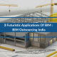3 Futuristic Applications Of BIM: BIM Outsourcing India