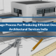 3 Stage Process For Producing Efficient Designs: Architectural Services India