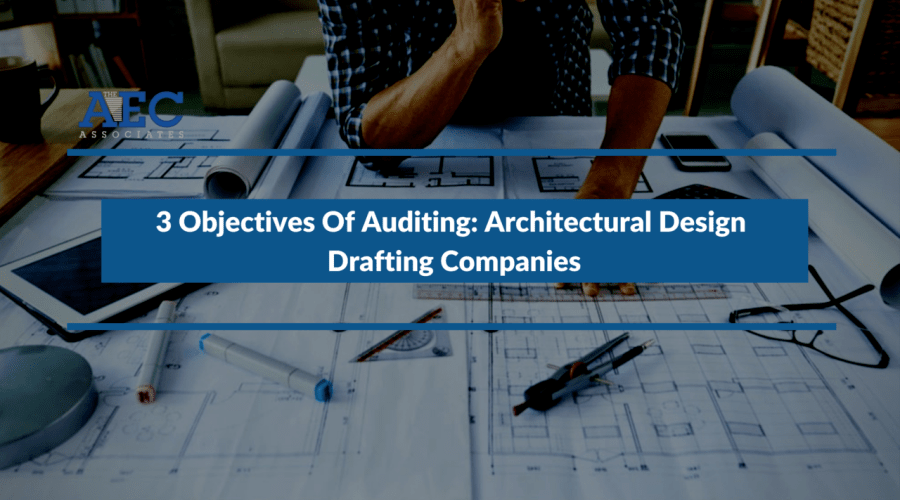 3 Objectives Of Auditing: Architectural Design Drafting Companies