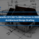 4 Benefits Of CAD To BIM Services In 2020-21: Architectural Design Drafting